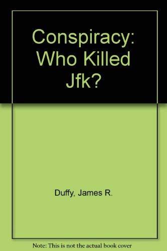 Conspiracy: Who Killed JFK?: Duffy, James R.