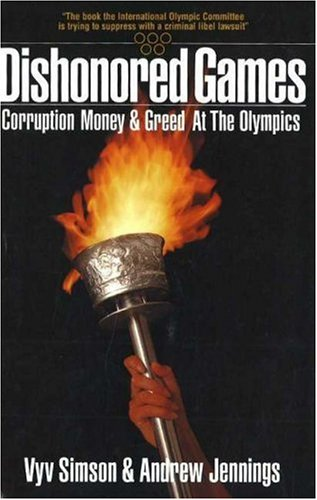 9781561711994: Dishonored Games: Corruption, Money, and Greed at the Olympics