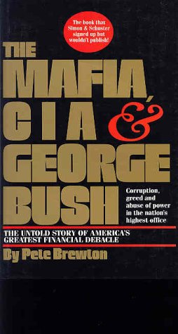 The Mafia, CIA & George Bush -: Brewton, Pete