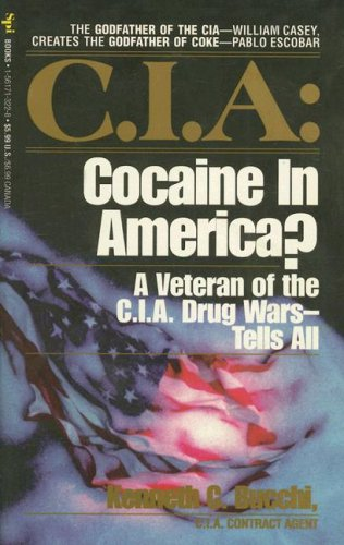 C.I.A: Cocaine in America?: A Veteran of: Bucchi, Kenneth C.