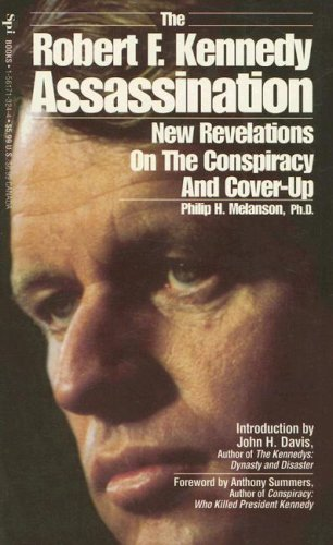 9781561713240: The Robert F. Kennedy Assassination: New Revelations on the Conspiracy and Cover-Up, 1968-1991