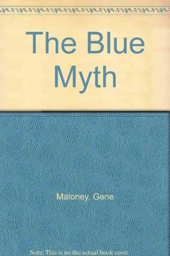 The Blue Myth: Moskowitz, Gary
