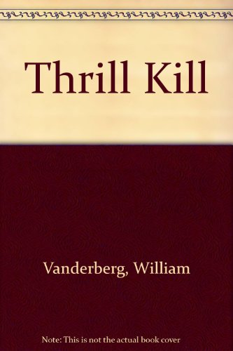 Thrill Kill : He Hunts, He Kills, His Pray Is Human