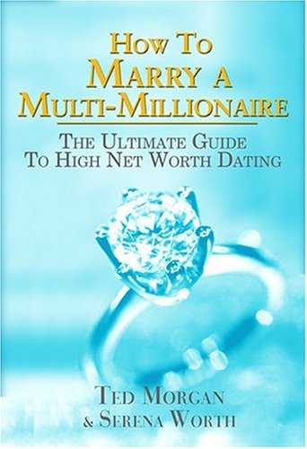 9781561718801: How To Marry A Multi-Millionaire