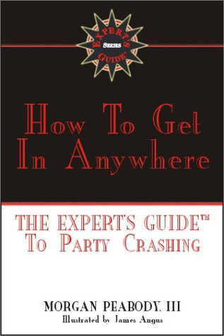 How to Get in Anywhere: The Expert's: Morgan Peabody III;