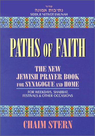 9781561719334: Paths of Faith: The New Jewish Prayer Book for Synagogue and Home : For Weekdays, Shabbat, Festivals & Other Occasions