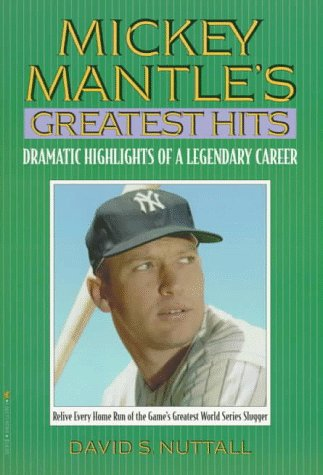 Mickey Mantle's Greatest Hits,inscribed: Nuttall, David S.