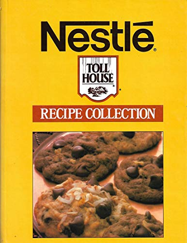 Nestle Toll House Recipe Collection (1561730963) by Nestle