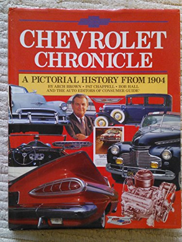 Chevrolet Chronicle: A Pictorial History from 1904 (1561732729) by Consumer Guide; Arch Brown; Bob Hall