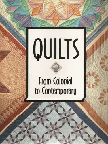 QUILTS.FROM COLONIAL TO CONTEMPORARY