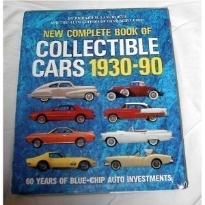 New Complete Book of Collectible Cars 1930-1990: Langworth, Richard; The Auto Editors of Consumer ...