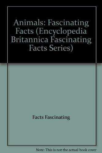 9781561733163: Animals: Fascinating Facts (Encyclopedia Britannica Fascinating Facts Series)