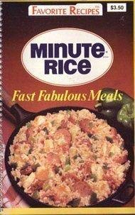 9781561733729: Minute Rice: Fast Fabulous Meals (Favorite All Time Recipes)