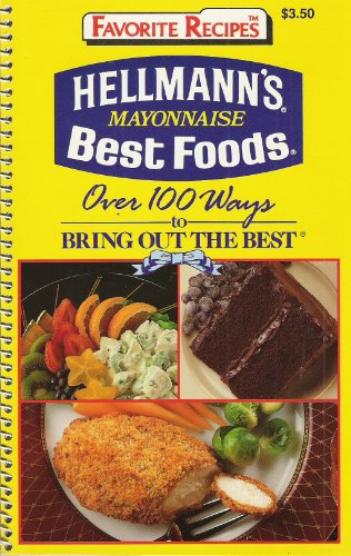 Hellmann's Mayonnaise Best Foods: Favorite Recipes