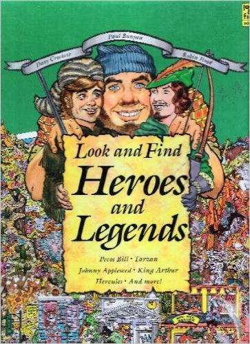 9781561734191: Look and Find Heroes and Legends: Pecos Bill, Tarzan, Johnny Appleseed, King Arthur, Hercules, and More