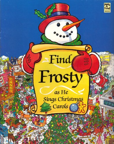9781561734368: Find Frosty as He Sings Christmas Carols (Look & Find Books)