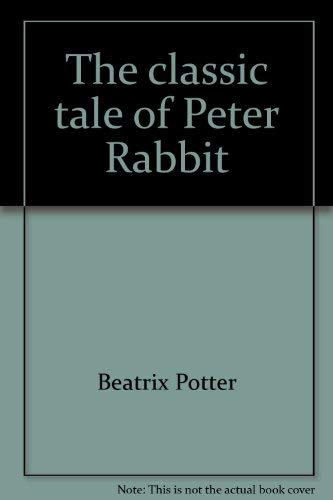 9781561734740: The classic tale of Peter Rabbit