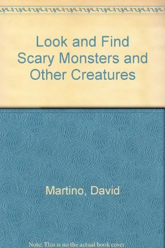 9781561735228: Look and Find Scary Monsters and Other Creatures
