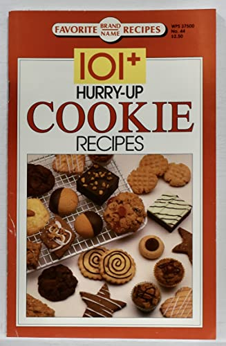 101 Hurry Up Cookie Recipes: Recipes, Favorite Brand Name