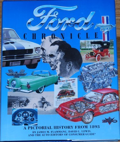 Ford Chronicle : A Pictorial History from: Flammang James M.