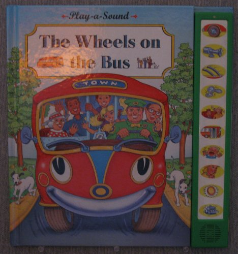 9781561737529: The Wheels on the Bus (Play a Sound Series)