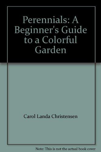 9781561737543: Perennials: A Beginner's Guide to a Colorful Garden