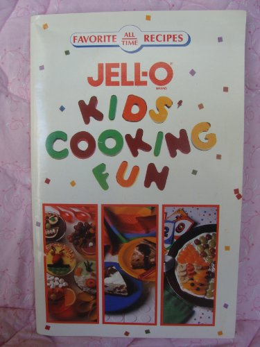 Jell-o Kids Cooking Fun (Favorite All Time Recipes): Kraft General Foods Inc.