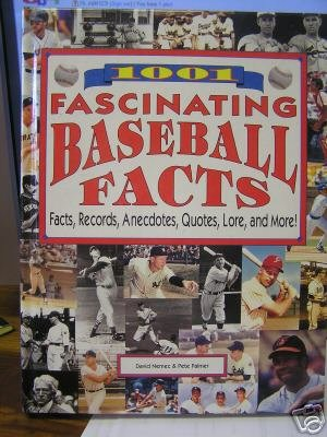 9781561739981: 1001 Fascinating Baseball Facts: Facts, Records, Anecdotes, Quotes, Lore, and More!