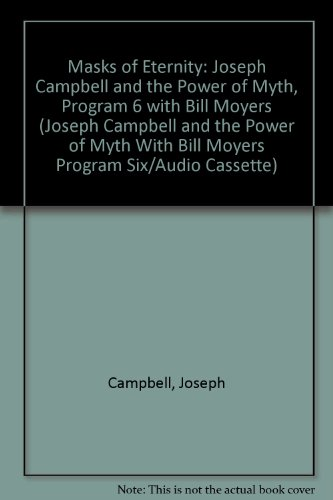 9781561760206: Masks of Eternity (Joseph Campbell and the Power of Myth With Bill Moyers Program Six/Audio Cassette)