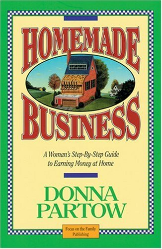 9781561790432: Homemade Business ~ A Woman's Step-By-Step Guide to Earning Money at Home