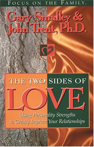 9781561790715: The Two Sides of Love: Using Personality Strengths to Greatly Improve Your Relationships