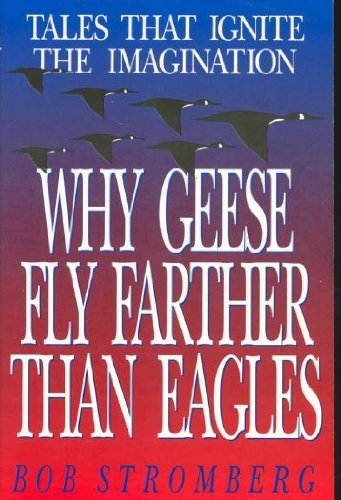 9781561790746: Why Geese Fly Farther Than Eagles: Tales That Ignite the Imagination