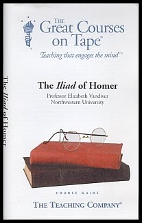 9781561790821: The Iliad of Homer: The Great Courses on Tape [VHS Set & Course Guide]