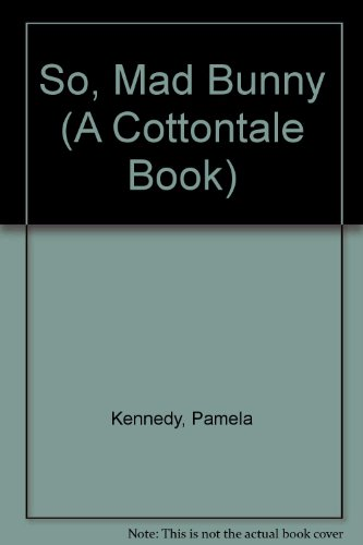 9781561790852: SO MAD BUNNY (A Cottontale Book)