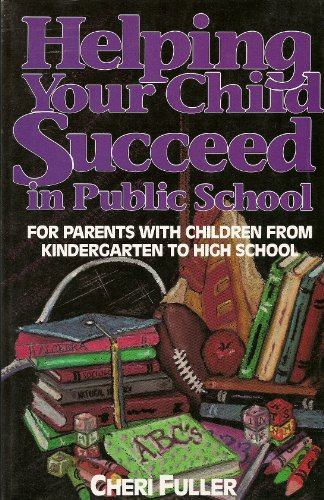 9781561790968: Helping Your Child Succeed in Public School