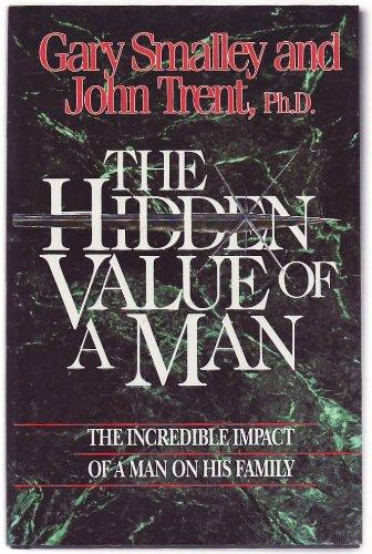 The Hidden Value of a Man: Smalley, Gary &
