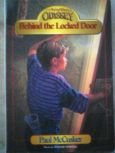 9781561791330: Behind the Locked Door (Adventures in Odyssey Fiction Series #4)