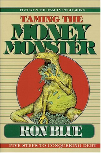 9781561791682: Taming the Money Monster: Five Steps to Conquering Debt