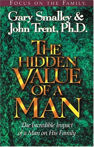 The Hidden Value of a Man: The Incredible Impace of a Man on His Family