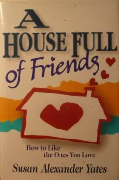 9781561793433: A House Full of Friends: How to Like the Ones You Love