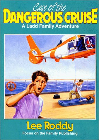 Case of the Dangerous Cruise (The Ladd: Roddy, Lee