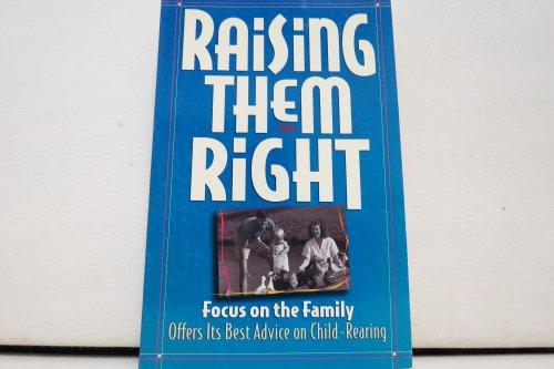 9781561793563: Raising Them Right