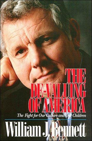 The De-Valuing of America: William J. Bennett