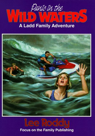 9781561793921: Panic in the Wild Waters (Ladd Family Adventure)