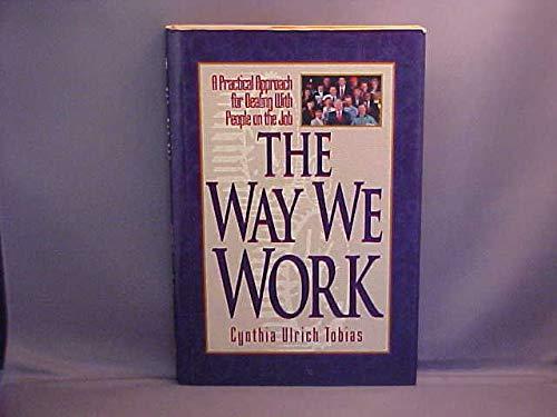WAY WE WORK, THE (1561794074) by Cynthia Ulrich Tobias
