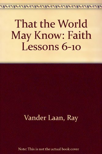 9781561794133: That the World May Know: Faith Lessons 6-10