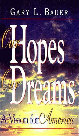 9781561794331: Our Hopes, Our Dreams: A Vision for America