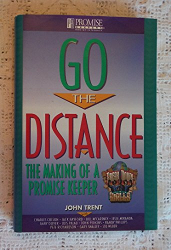 9781561794355: Go the Distance: The Making of a Promise Keeper