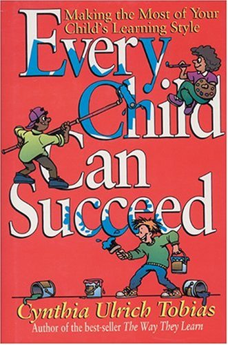 9781561794621: Every Child Can Succeed: Making the Most of Your Child's Learning Style