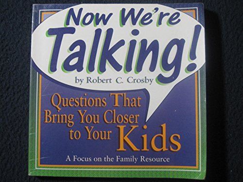 9781561794720: Now We're Talking!: Questions to Help You Get to Know Your Kids